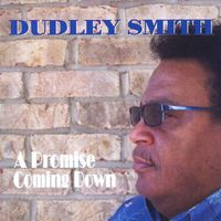 Dudley Smith - Promise Coming Down