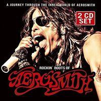 Aerosmith - Rockin' Roots of