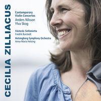 Cecilia Zilliacus - Skog & Nilsson: Contemporary Violin Concertos