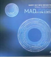 Barry Guy - B. Guy New Orchestra: Mad Dogs on the Loose