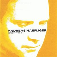 Andreas Haefliger - Perspectives 3