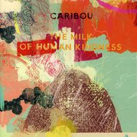 Caribou - Milk Of Human Kindness [Import]