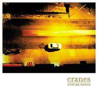 Cranes - Future Songs