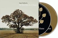 Sam Roberts - We Were Born In A Flame [Deluxe] (Can)