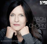 Alexandra Sostmann - J.S. Bach: French Suites - Chopin: Mazurkas