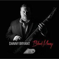 Danny Bryant - Blood Money [180 Gram] (Uk)