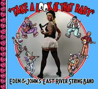 East River String Band - Take A Look At That Baby