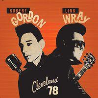 Robert Gordon & Link Wray - Cleveland 78