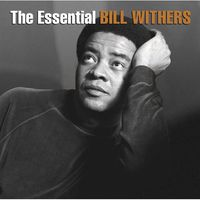Bill Withers - The Essential Bill Withers