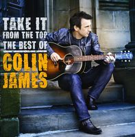 Colin James - Take It From The Top: The Best Of [Import]
