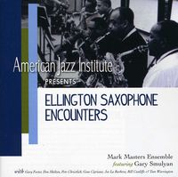 Mark Masters Ensemble - Ellington Saxophone Encounters