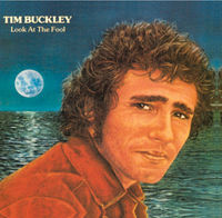 Tim Buckley - Look At The Fool [Remastered]