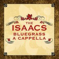 Isaacs - Isaacs Bluegrass-A Cappella