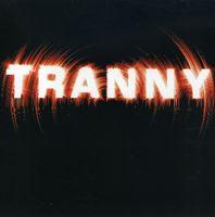 Tranny - Watchalay!
