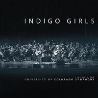 Indigo Girls - Indigo Girls Live with The University of Colorado Symphony Orchestra [2CD]