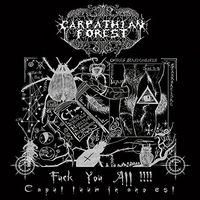 Carpathian Forest - Fuck You All (Uk)