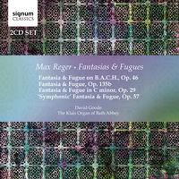 David Goode - Max Reger: Fantasias & Fugues