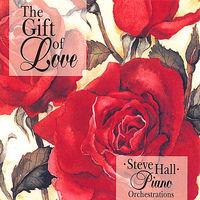 Steve Hall - Gift of Love