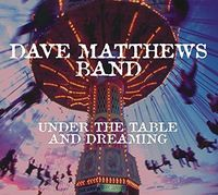 Dave Matthews Band - Under the Table & Dreaming