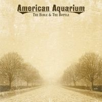 American Aquarium - Bible & The Bottle