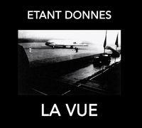 Etant Donnes - La Vue