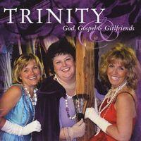 Trinity - God Gospel & Girlfriends