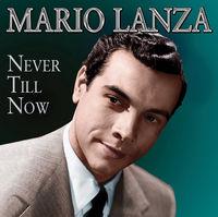 Mario Lanza - Never Till Now (Uk)