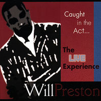 Will Preston - Caught in the Actthe Live Experience