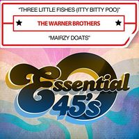 The Warner Brothers - Three Little Fishes (Itty Bitty Poo) / Mairzy Doats [Digital 45]