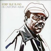 Bobby 'Blue' Bland - His California Album