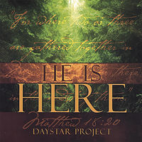 Daystar Project - He Is Here