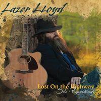 Lazer Lloyd - Lost on the Highway