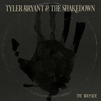 Tyler Bryant & The Shakedown - Wayside (Uk)