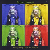 Mike Barnett - Everybody Gets to Dream