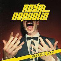 Royal Republic - Weekend Man [Import]