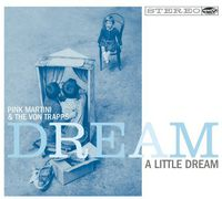 Pink Martini - Dream A Little Dream