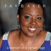 Fay Baker - A Woman Of A Certain Age