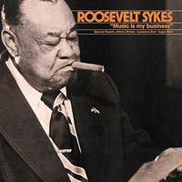 Roosevelt Sykes - Music Is My Business [Vinyl]