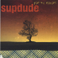 Supdude - For the Colors