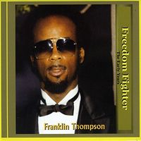 Franklin Thompson - Freedom Fighter: The Early Years