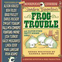 Sandra Boynton - Sandra Boynton's Frog Trouble