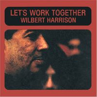 Wilbert Harrison - Let's Work Together