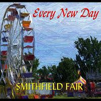 Smithfield Fair - Every New Day