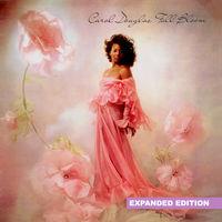 Carol Douglas - Full Bloom (Expanded Edition) [Digitally Remastered]