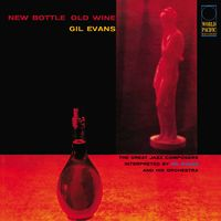 Gil Evans - New Bottle Old Wine [180 Gram]