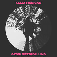 Kelly Finnigan - Catch Me I'm Falling [Vinyl]