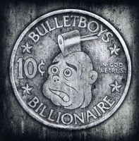 Bulletboys - 10ct. Billioinaire