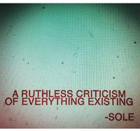 Sole - Ruthless Criticism Of Everything Existing