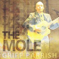 Griff Parrish - Mole