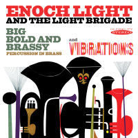 Enoch Light - Big Bold & Brassy & Vibrations